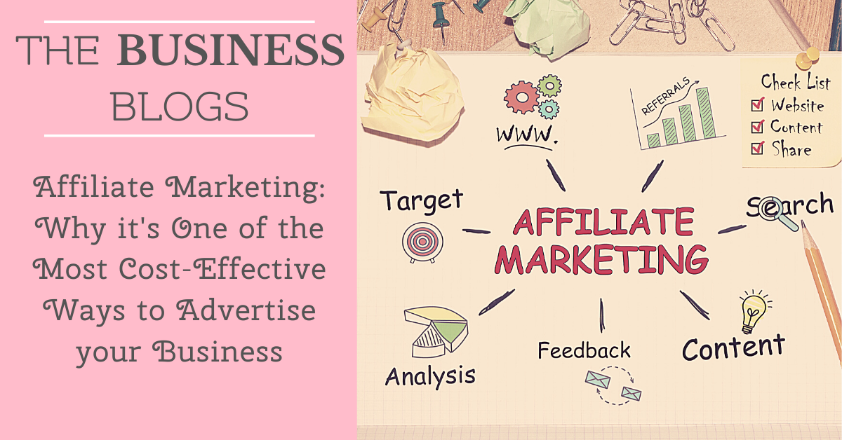 Affiliate Marketing: Why it's One of the Most Cost-Effective Ways to Advertise your Business
