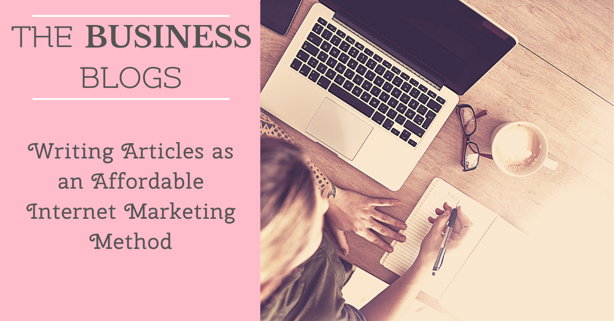 Writing Articles as an Affordable Internet Marketing Method